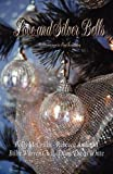 Love and Silver Bells, Polly McCrillis and Rebecca Andrews, 0981855067