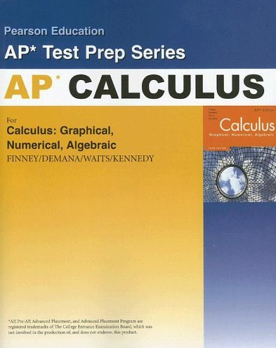 By John Brunsting - Preparing for the Calculus AP Exam with Calculus: Graphical, Numerical Algebraic: 2nd (second) Edition