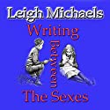 Writing between the Sexes Audiobook by Leigh Michaels Narrated by John David