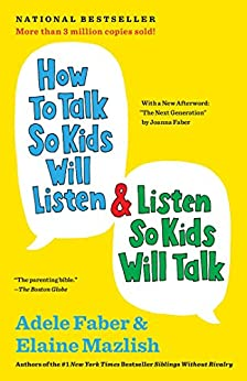 How to Talk So Kids Will Listen & Listen So Kids Will Talk by [Faber, Adele, Mazlish, Elaine]