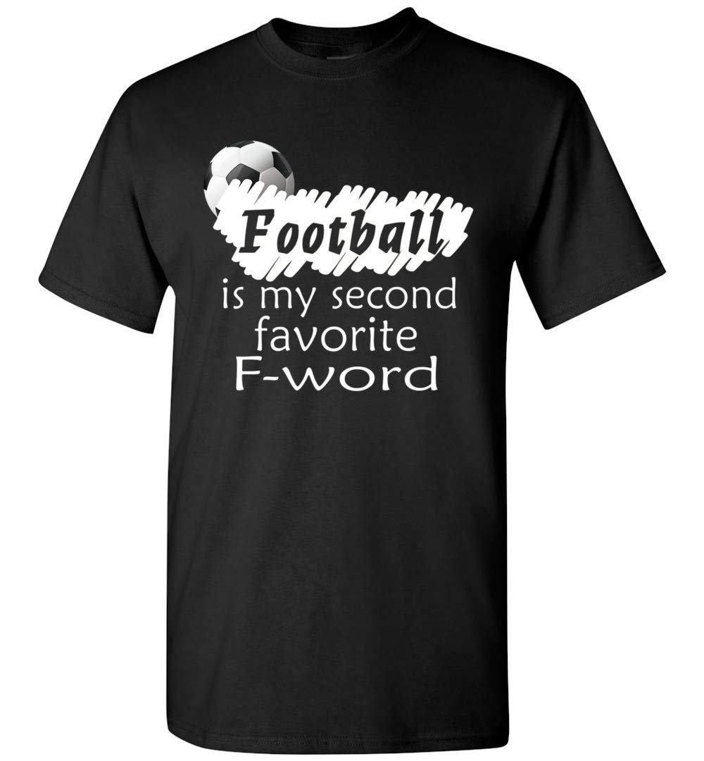 Football Is My Second Favorite F Word Funny T Shirt 6475