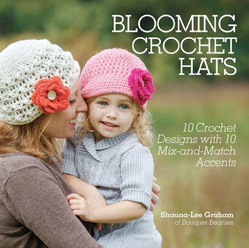 Blooming Crochet Hats: 10 Crochet Designs with 10 Mix-and-Match Accents Graham Cherry Blossom