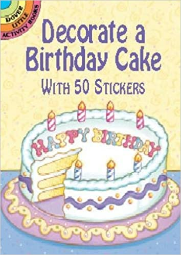 Decorate A Birthday Cake With 50 Stickers Dover Little Activity