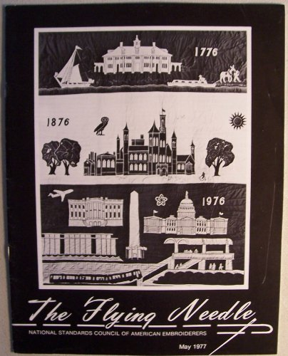The Flying Needle [ May 1977 ] National Standards Council of American Embroiderers (cover: Washington Bicentennial quilt)