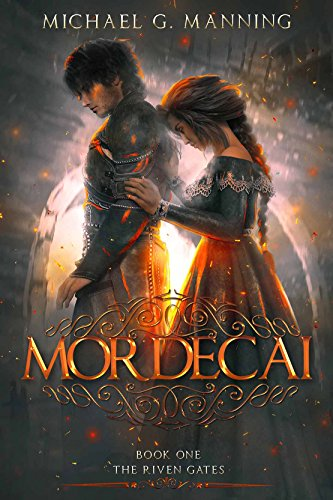 Mordecai (The Riven Gates Book 1) by Michael G. Manning