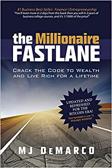 The Millionaire Fastlane: Crack the Code to Wealth and Live Rich for a Lifetime!