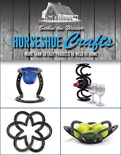 Horseshoe Crafts More Than 30 Easy Projects To Weld At Home