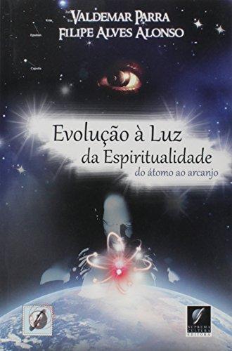 Evolução À Luz da Espiritualidade - do Átomo Ao Arcanjo