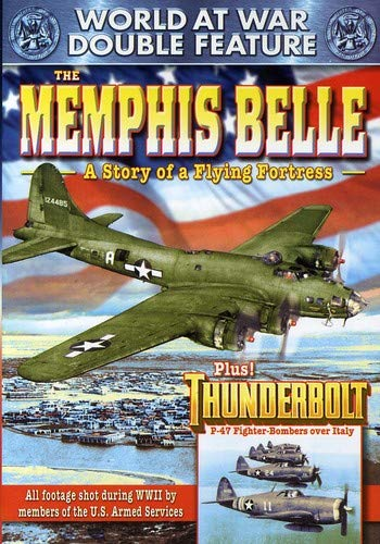 WWII - World at War Double Feature: The Memphis Belle: A Story of a Flying Fortress (1944) / Thunderbolt - Fortress Memphis Flying Belle Story