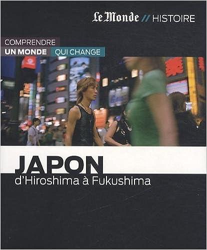 Livres gratuits JAPON-DE HIROSHIMA A FUKUSHIMA pdf ebook