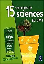 15 séquences de sciences au CM1 : Programmes 2008 Cycle 3