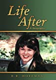 Life After, B. R. Hoffman, 1449769578