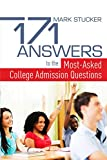 171 Answers to the Most-Asked College Admissions Questions