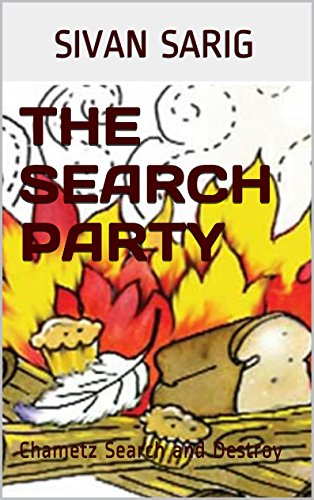 Children's Passover Book: THE SEARCH PARTY!: Chametz Search and Destroy (The Jewish Children Collection) (English Edition)