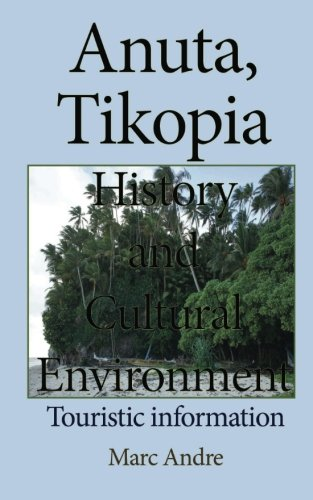 Anuta, Tikopia History and Cultural Environment: Touristic information