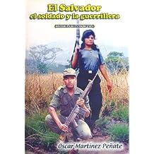 El Salvador el Soldado y la Guerrillera (Spanish Edition)