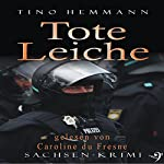 Tote Leiche: Sachsenkrimi | Tino Hemmann