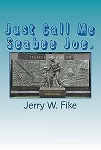 Just Call Me Seabee Joe