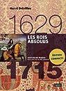 Les rois absolus 1629-1715 par Drévillon