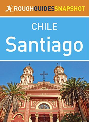 - Santiago (Rough Guides Snapshot Chile)