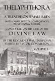 Thelyphthora or A Treatise on Female Ruin Volume 1: In Its Causes, Effects, Consequences, Prevention, & Remedy; Considered On The Basis Of Divine Law