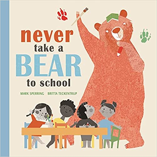 Book Never Take a Bear to School