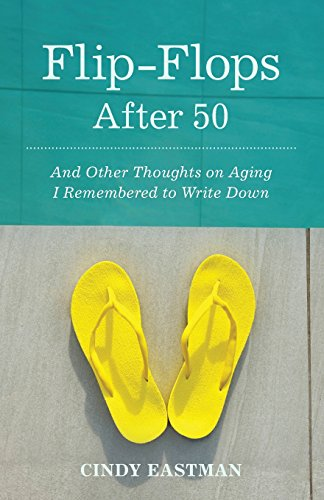 flip-flops-after-50-and-other-thoughts-on-aging-i-remembered-to-write-down