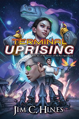 Terminal Uprising (Janitors of the Post-Apocalypse Book 2)