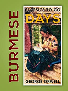 Burmese Days (Classics To Go) by [Orwell, George]