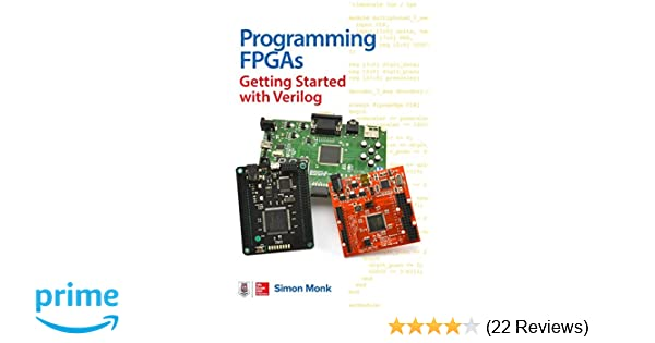 Programming FPGAs: Getting Started with Verilog: Simon Monk