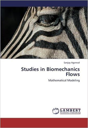 Studies in Biomechanics Flows: Mathematical Modeling