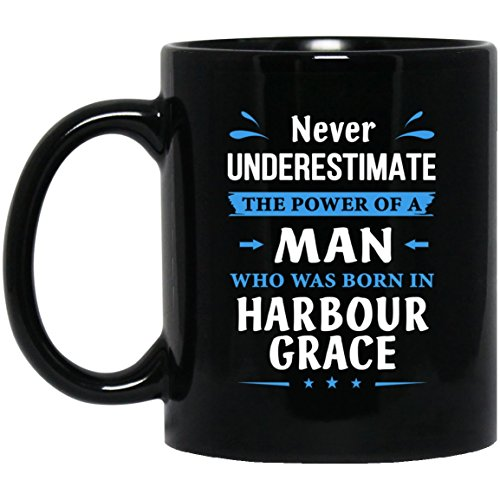 Never Underestimate A Mann Born In Harbour Grace Coffee Mug