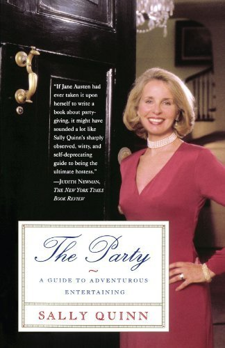 The Party  A Guide To Adventurous Entertaining By Sally Quinn  1998 09 03