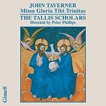 TAVERNER. Missa Gloria Tibi Trinitas. Tallis Scholars/Philli