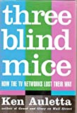 Three Blind Mice, Ken Auletta, 0394563581