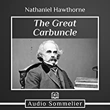 The Great Carbuncle Audiobook by Nathaniel Hawthorne Narrated by Andrea Giordani