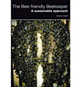 [ THE BEE-FRIENDLY BEEKEEPER A SUSTAINABLE APPROACH ] By Heaf, David ( AUTHOR ) Jan-2011[ Paperback ]