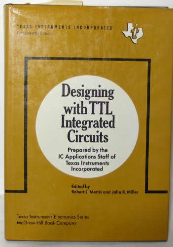 Designing with TTL Integrated Circuits: Prepared by the Staff of Texas Instruments