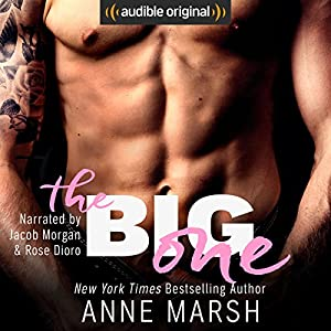 The Big One Audiobook by Anne Marsh Narrated by Rose Dioro, Jacob Morgan