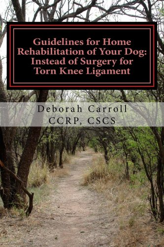 Guidelines for Home Rehabilitation of Your Dog: Instead of Surgery for Torn Knee Ligament: The First Four Weeks, Basic - Poodle Pearl