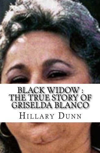 Black Widow : The True Story of Griselda Blanco (Booklet) PDF ePub fb2 ebook