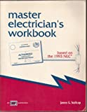 Master Electricians Workbook Based on the 1993 NEC, Stallcup, James G., 0826917178