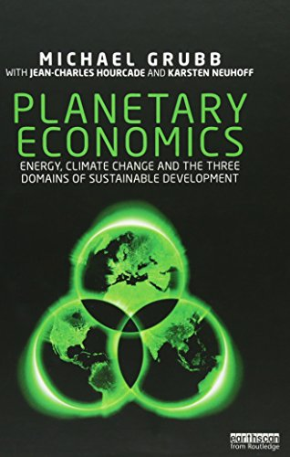 Planetary Economics: Energy, climate change and the three domains of sustainable (Jackson Domain)