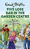 img - for Five Lose Dad in the Garden Centre book / textbook / text book