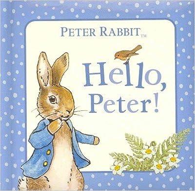 Hello, Peter! (The World of Beatrix Potter: Peter Rabbit) Hello, Peter!