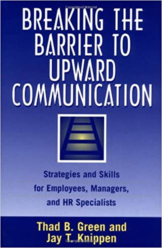 breaking the barrier to upward communication strategies and skills for employees managers and hr specialists 9781567202007 business communication books. Resume Example. Resume CV Cover Letter