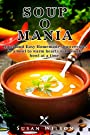 Soup Recipes: Scrumptious Soup Recipes were Never that Easy Before.