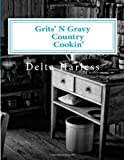 Grits'n Gravy Country Cookin', Delta Harless, 149222250X