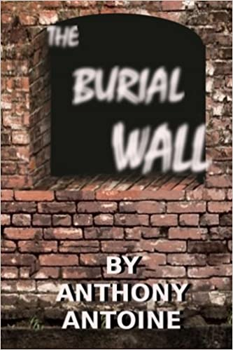 the burial wall doomed destiny anthony antoine carol jervis