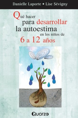 Que hacer para desarrollar la autoestima en los ninos de 6 a 12 anos (Spanish Edition) pdf epub